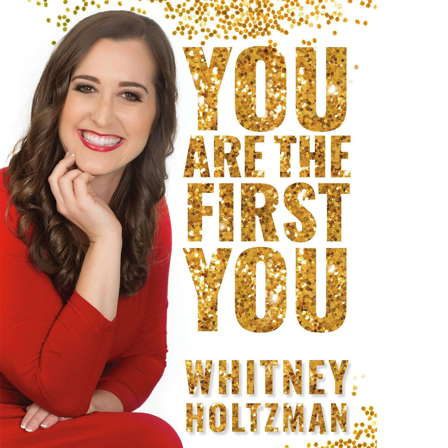 You Are The First You Audiobook, by Whitney Holtzman