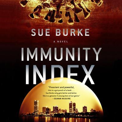 Immunity Index: A Novel Audiobook, by Sue Burke