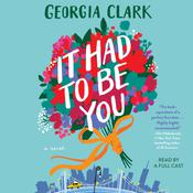 It Had to Be You: A Novel Audiobook, by Georgia Clark