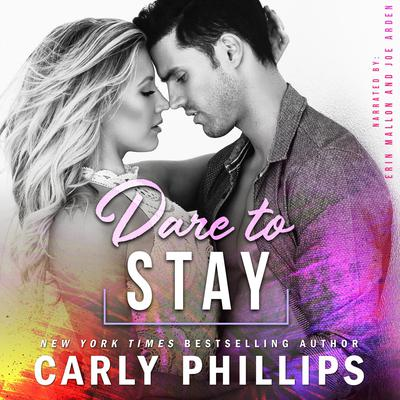 Dare to Stay Audiobook, by Carly Phillips