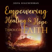 Empowering Healing and Hope Through Faith