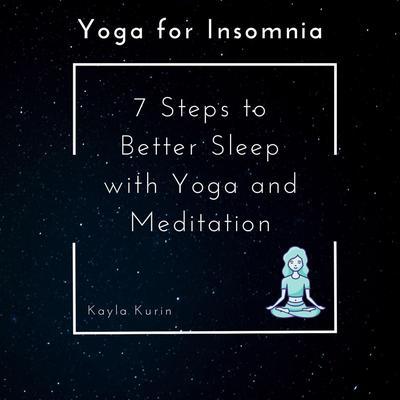 Yoga for Insomnia Audiobook, by Kayla Kurin