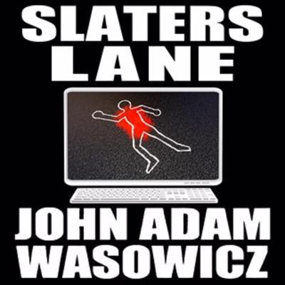 Slaters Lane Audiobook, by John Adam Wasowicz