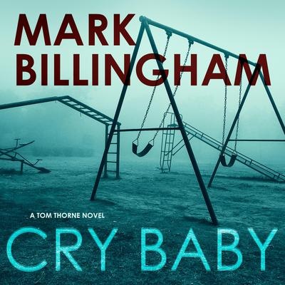 Cry Baby: A Tom Thorne Novel Audiobook, by Mark Billingham