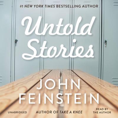 Untold Stories Audiobook, by John Feinstein