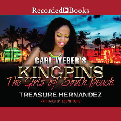 Carl Webers Kingpins: The Girls of South Beach Audiobook, by