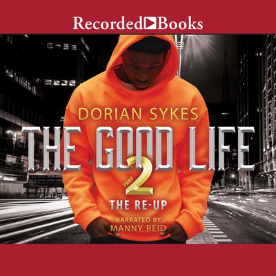 The Good Life Part 2: The Re-Up Audiobook, by