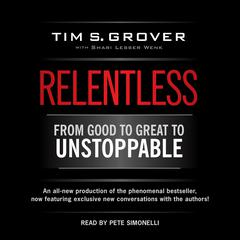 Relentless: From Good to Great to Unstoppable Audiobook, by
