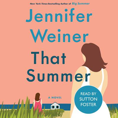 That Summer: A Novel Audiobook, by