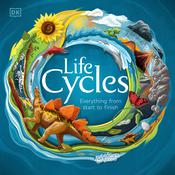 Life Cycles: Everything from Start to Finish Audiobook, by Author Info Added Soon