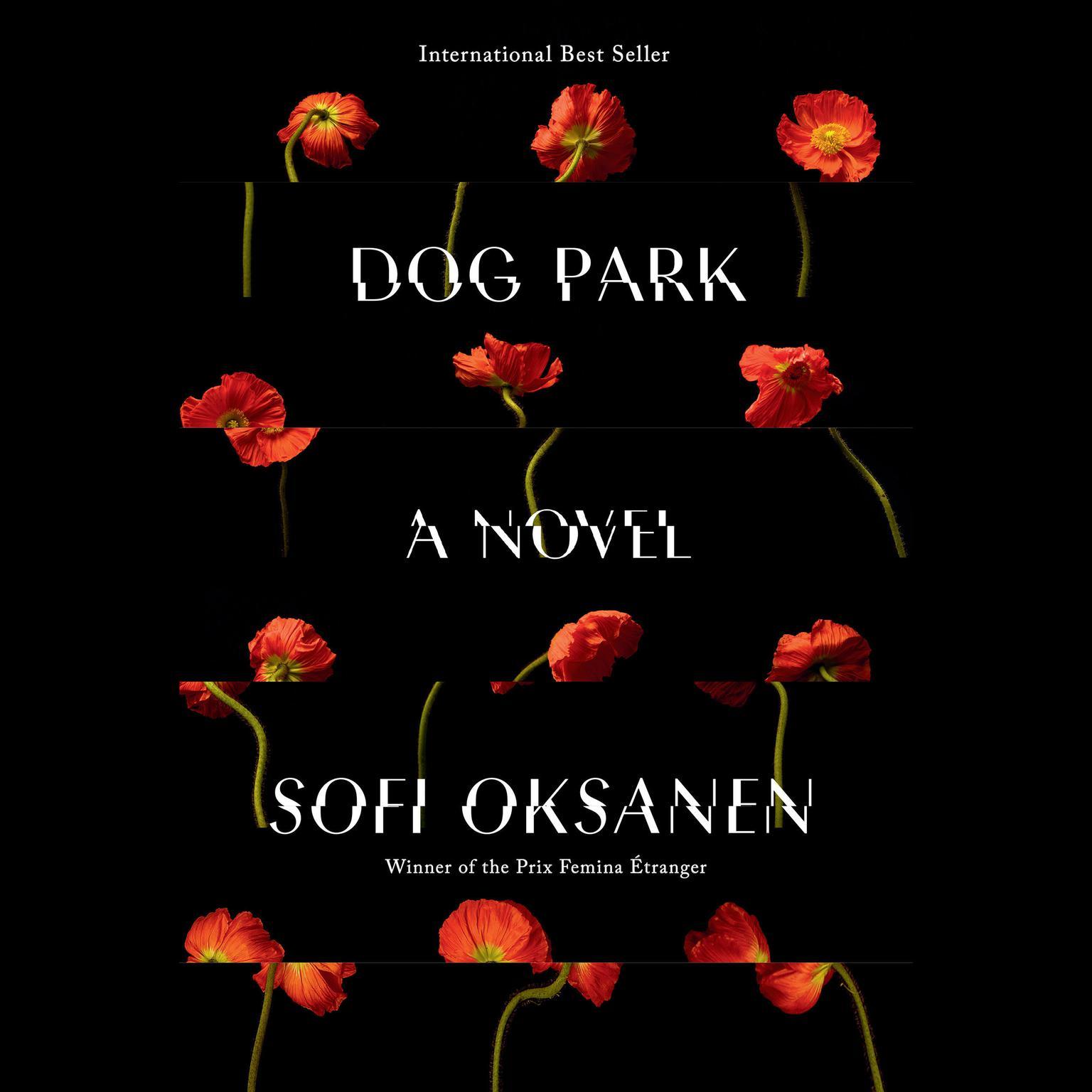 Dog Park: A Novel Audiobook, by Sofi Oksanen