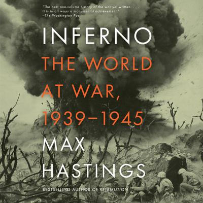 Inferno: The World at War, 1939-1945 Audiobook, by Max Hastings
