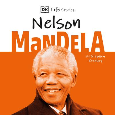 DK Life Stories: Nelson Mandela Audiobook, by Stephen Krensky