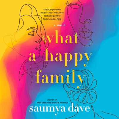 What a Happy Family Audiobook, by Saumya Dave