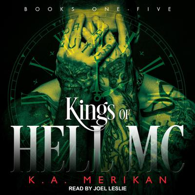 Kings of Hell MC Boxed Set: Books 1-5 Audiobook, by K.A. Merikan