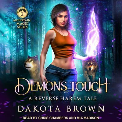 Demon's Touch: A Reverse Harem Tale Audiobook, by Dakota Brown