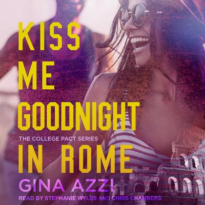 Kiss Me Goodnight In Rome Audiobook, by Gina Azzi