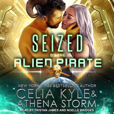 Seized by the Alien Pirate Audiobook, by Celia Kyle