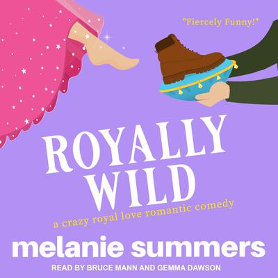 Royally Wild Audiobook, by Melanie Summers