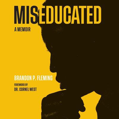 Miseducated: A Memoir Audiobook, by Brandon P. Fleming
