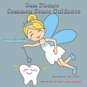 Gum Disease Common Sense Guidance