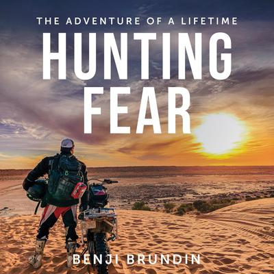 Hunting Fear - the adventure of a lifetime Audiobook, by Benji Brundin
