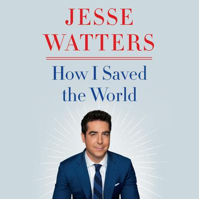 How I Saved the World Audiobook, by