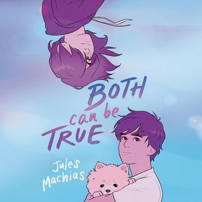 Both Can Be True Audiobook, by Jules Machias
