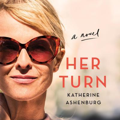 Her Turn: A Novel Audiobook, by Katherine Ashenburg