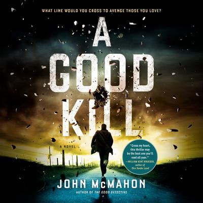 A Good Kill Audiobook, by John McMahon