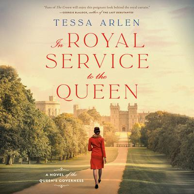 In Royal Service to the Queen: A Novel of the Queen's Governess Audiobook, by Tessa Arlen