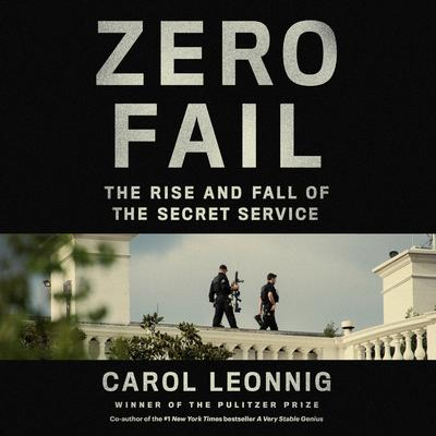 Zero Fail: The Rise and Fall of the Secret Service Audiobook, by