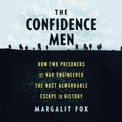 The Confidence Men: How Two Prisoners of War Engineered the Most Remarkable Escape in History Audiobook, by Margalit Fox