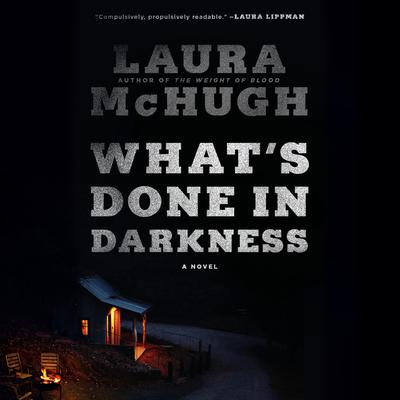 What's Done in Darkness: A Novel Audiobook, by Laura McHugh