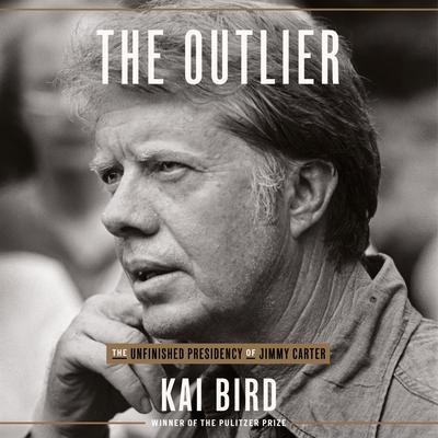 The Outlier: The Unfinished Presidency of Jimmy Carter Audiobook, by Kai Bird