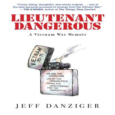 Lieutenant Dangerous: A Vietnam War Memoir Audiobook, by