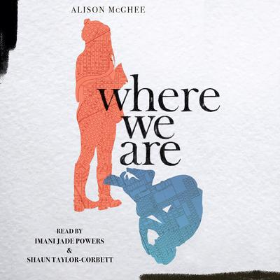 Where We Are Audiobook, by Alison McGhee