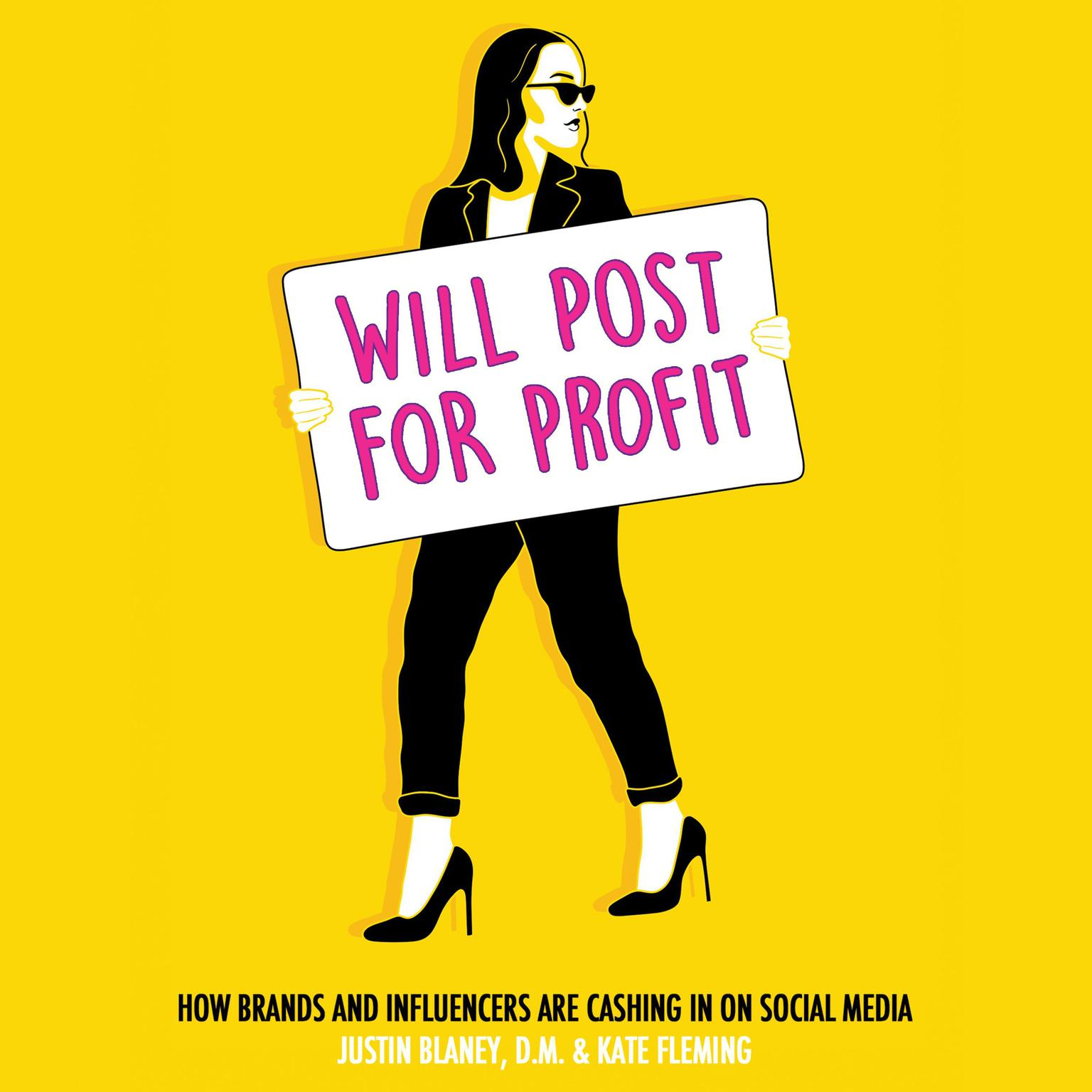 Will Post for Profit: How Brands and Influencers Are Cashing In on Social Media Audiobook, by Justin Blaney
