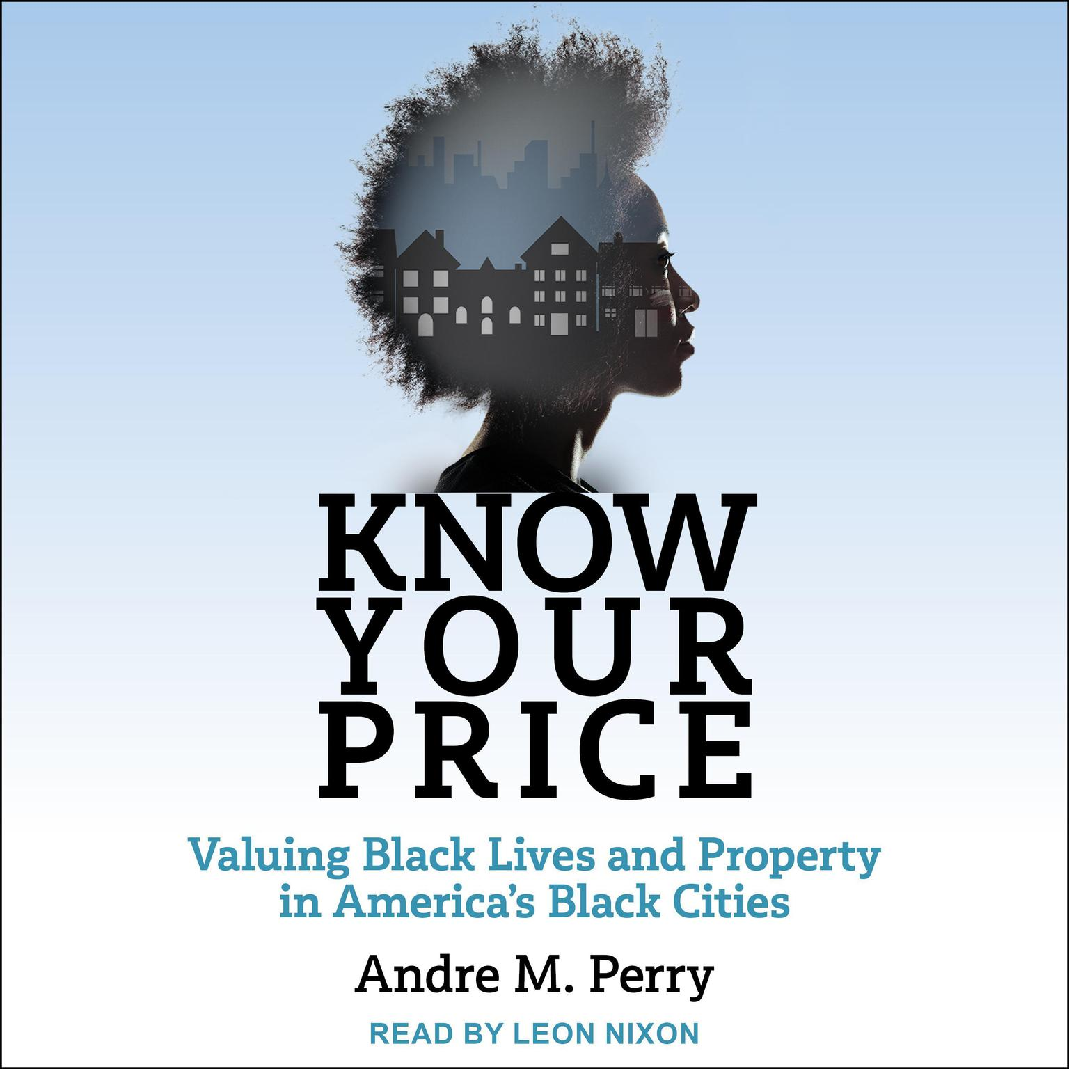 Know Your Price: Valuing Black Lives and Property in America's Black Cities Audiobook, by Andre M. Perry