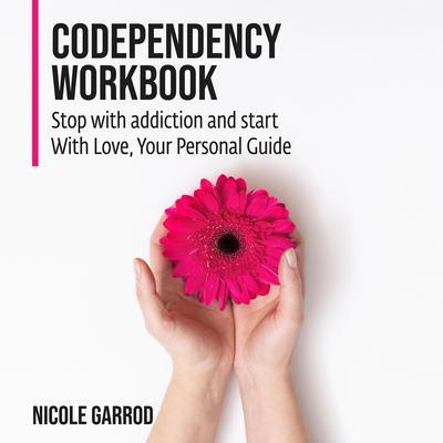 Codependency Workbook Audiobook, by Nicole Garrod