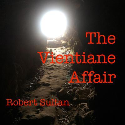 The Vientiane Affair Audiobook, by Robert Sultan