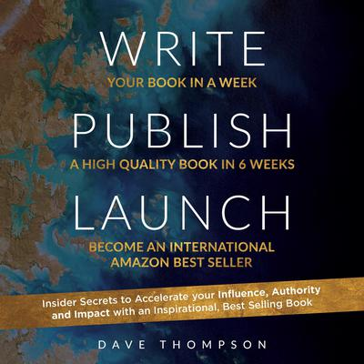 Write Publish Launch Audiobook, by Dave Thompson