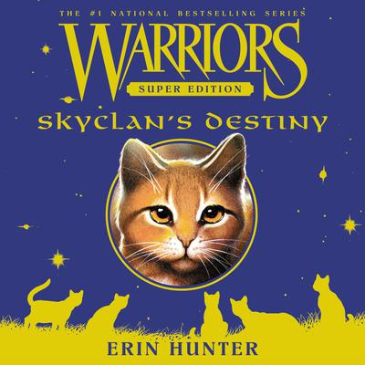 Warriors Super Edition: SkyClan's Destiny Audiobook, by