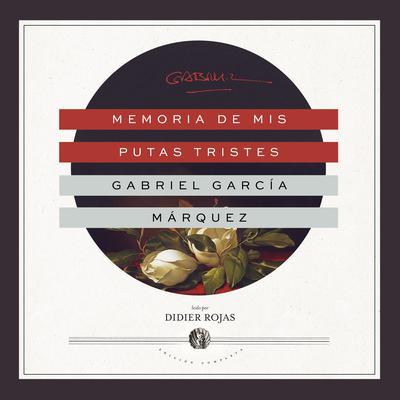 Memoria de mis putas tristes Audiobook, by Gabriel García Márquez