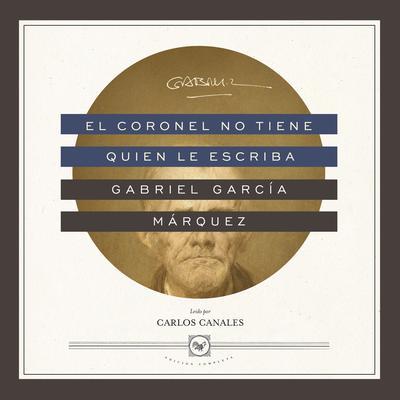 El coronel no tiene quien le escriba Audiobook, by Gabriel García Márquez