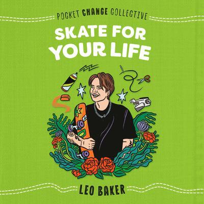 Skate for Your Life Audiobook, by Leo Baker