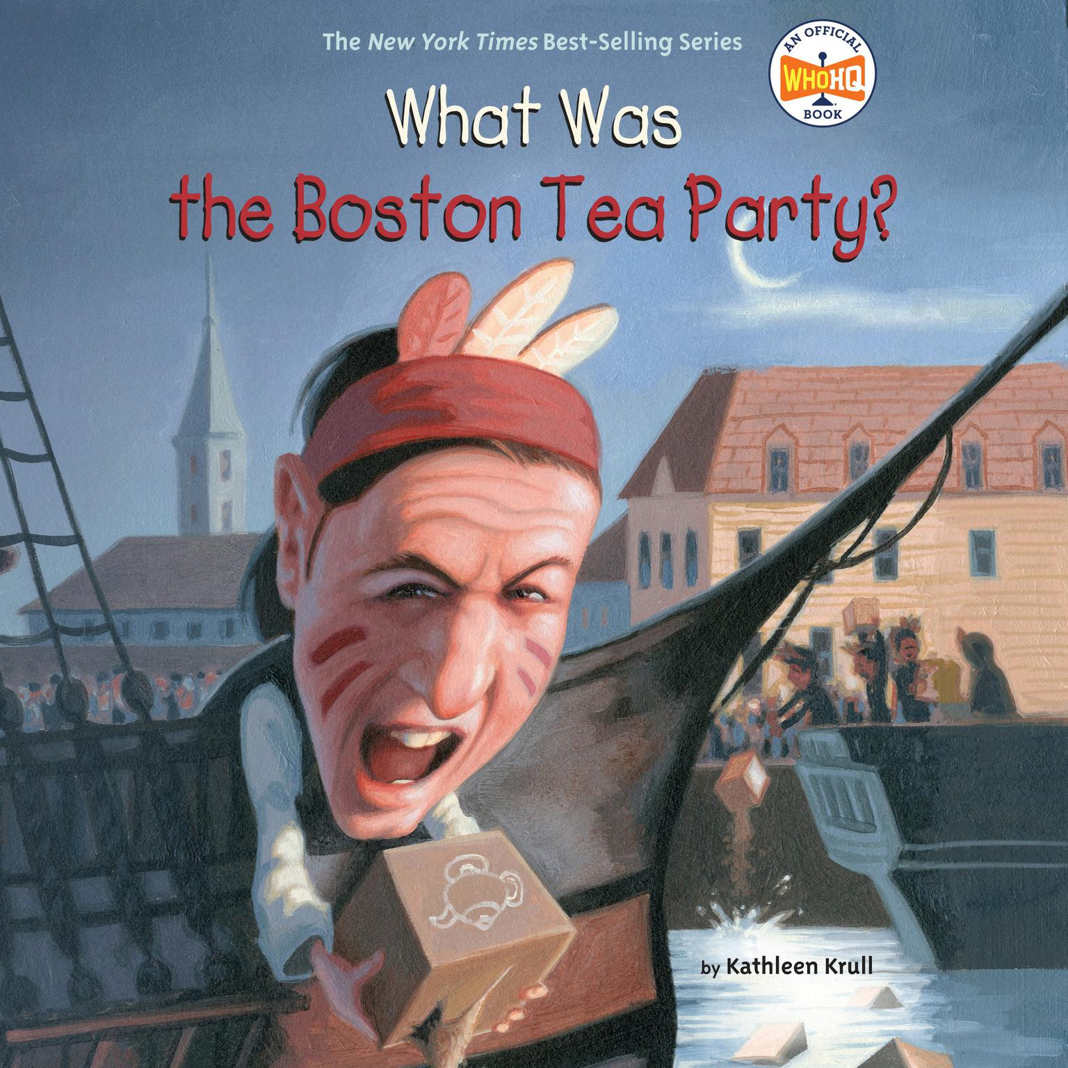 What Was the Boston Tea Party? Audiobook, by Kathleen Krull