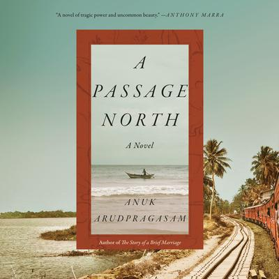 A Passage North: A Novel Audiobook, by