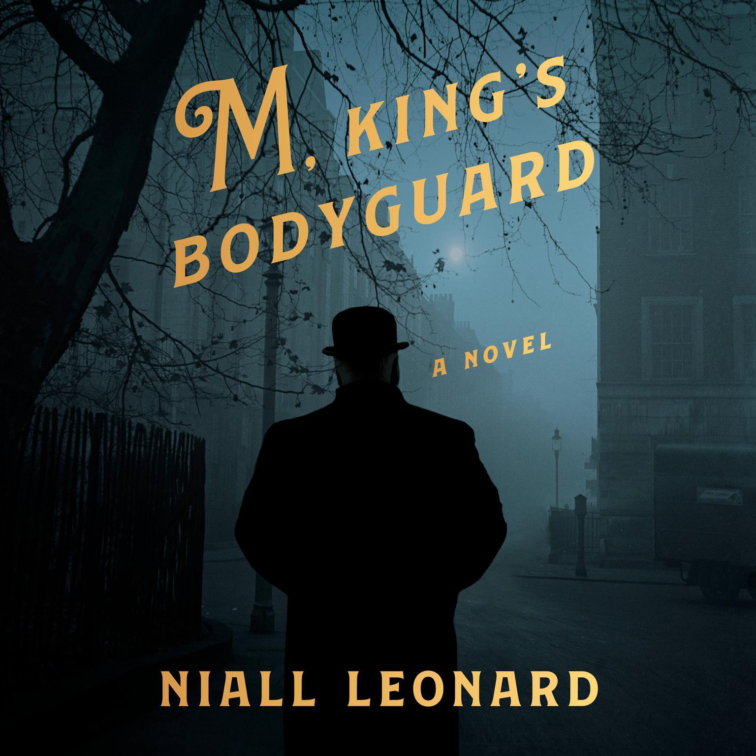 M, Kings Bodyguard: A Novel Audiobook, by Niall Leonard
