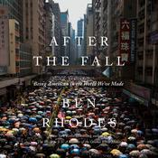 After the Fall: Being American in the World We've Made Audiobook, by Ben Rhodes